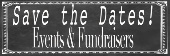 Save The Dates! Events And Fundraisers
