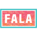 2019-03-03 Latest Edition Of The FALA BUZZ!