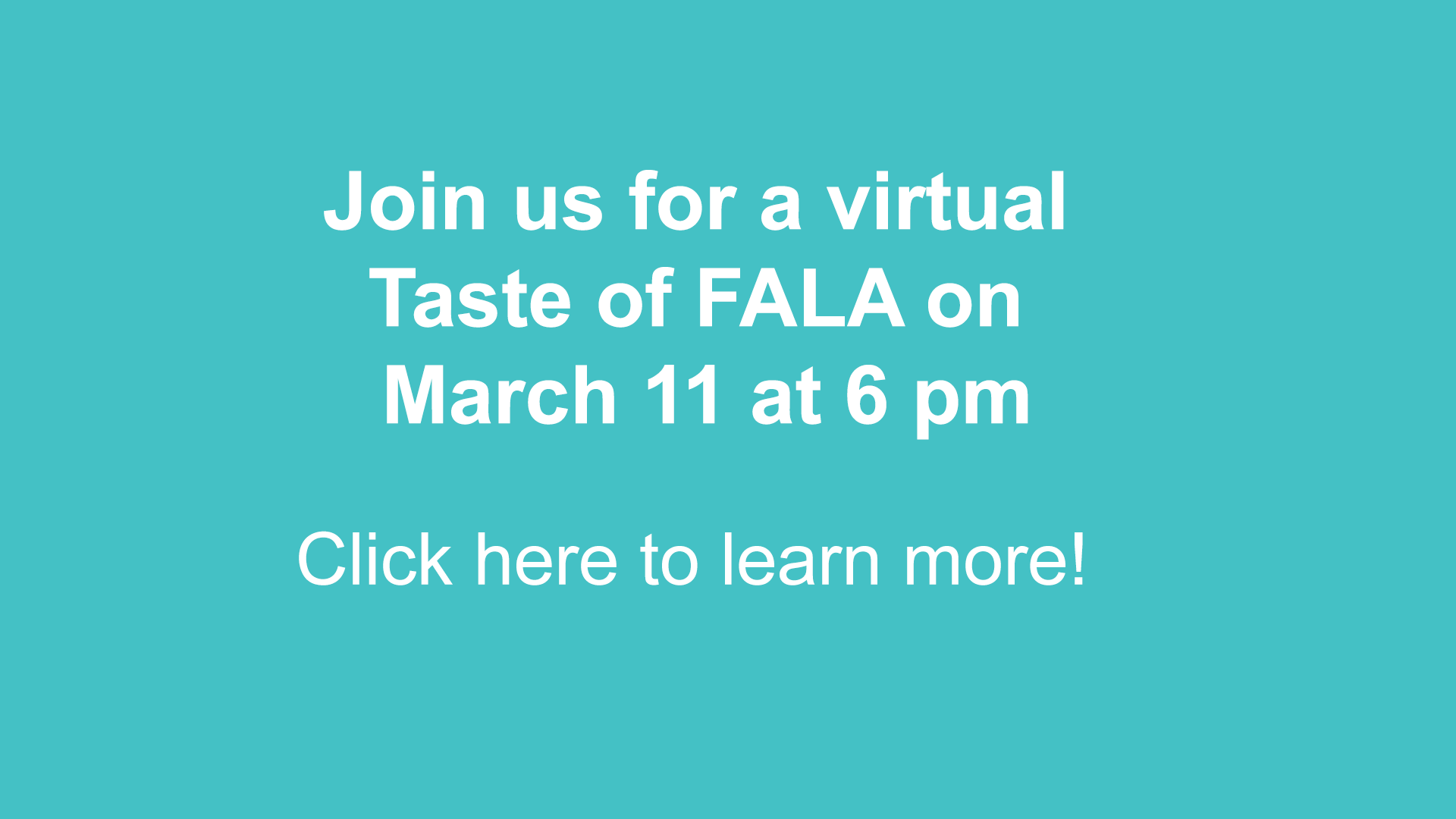 Learn about FALA March 11, click to learn more.